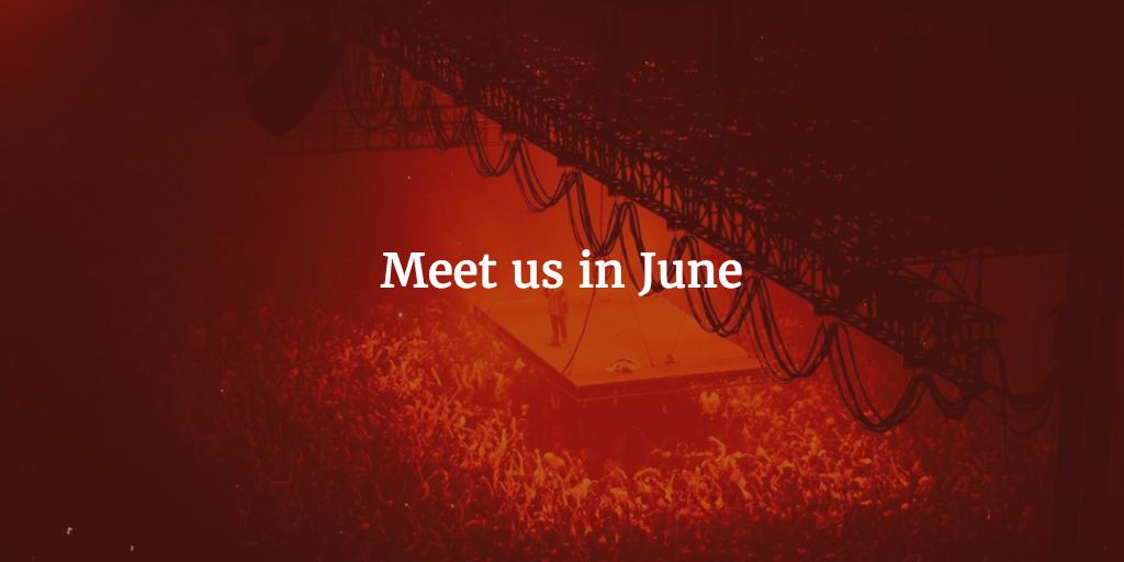 Meet us in June