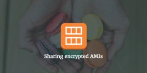 Sharing encrypted AMIs between accounts